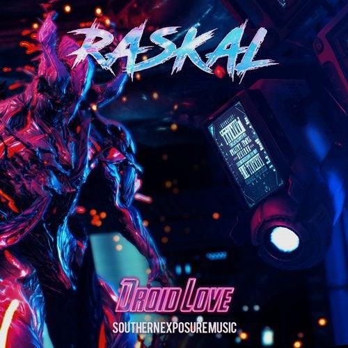 Raskal – Droid Love
